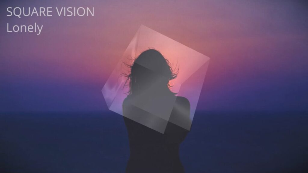 Square Vision - Lonely